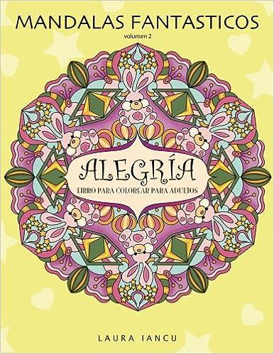 Alegria: Libro Para Colorear Para Adultos Mandalas Fantasticos ...