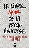 Le livre noir de la psychanalyse : Vivre, penser et aller mieux sans Freud by Catherine Meyer (2013-01-17)