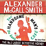 The Handsome Man's De Luxe Café: No. 1 Ladies' Detective Agency, Book 15 | Alexander McCall Smith