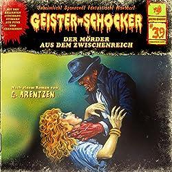 Der Mörder aus dem Zwischenreich (Geister-Schocker 39)