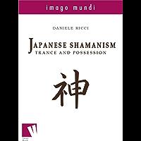 Japanese Shamanism: trance and possession (Imago Mundi Book 2) (English Edition)