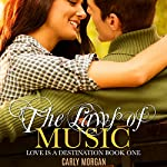 The Laws of Music: Love is a Destination, Book 1 | Carly Morgan,RaShelle Workman