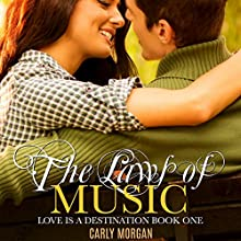 The Laws of Music: Love is a Destination, Book 1 Audiobook by Carly Morgan, RaShelle Workman Narrated by Sara Morsey