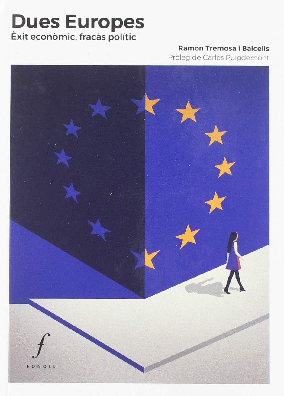 Dues Europes. Èxit econòmic, fracàs polític (Quaderns)