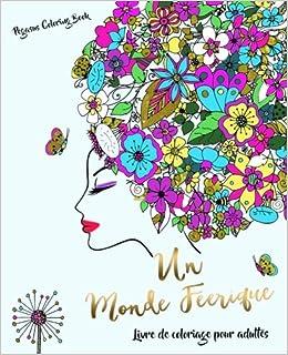 Coloriage Pour Adulte Ordinateur.Livre De Coloriage Pour Adultes Un Monde Feerique Amazon Fr