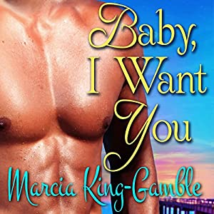 Baby, I Want You Audiobook