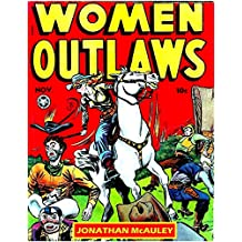 WOMEN OUTLAWS of the Old West: 4 Complete Issues of the 1940s Classic Comic Books plus 1 Issue of BUTCH CASSIDY