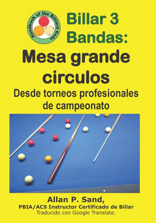 Billar 3 Bandas - Mesa grande circulos: Desde torneos ...