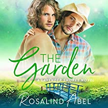 The Garden: Lavender Shores, Book 2 Audiobook by Rosalind Abel Narrated by Kirt Graves