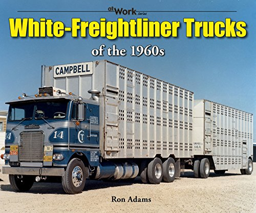White-Freightliner Trucks of the 1960s (at Work)