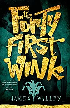 The Forty First Wink by [Walley, James]