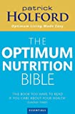 The Optimum Nutrition Bible: The Book You Have To Read If Your Care About Your Health