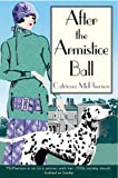 After the Armistice Ball (Dandy Gilver Murder Mystery)