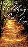 Walking the Path of Love, Joseph J. Mazzella, 1609573773