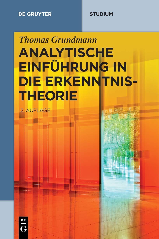 Analytische Einführung in die Erkenntnistheorie (De Gruyter Studium) Taschenbuch – 24. Juli 2017 Thomas Grundmann 3110530252 PHILOSOPHY / Epistemology für die Hochschulausbildung