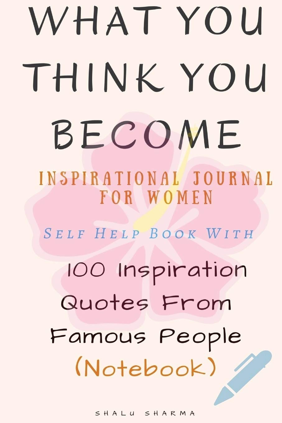 What You Think You Become: Inspirational Journal for Women ...