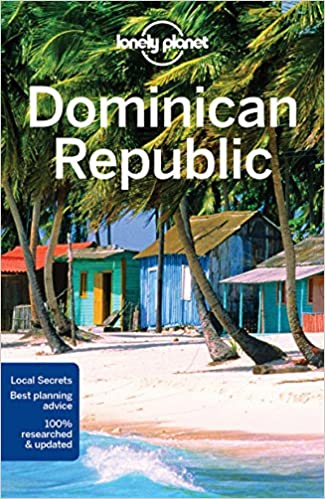 Dominican Republic Travel Advice >> Lonely Planet Dominican Republic Travel Guide Lonely Planet