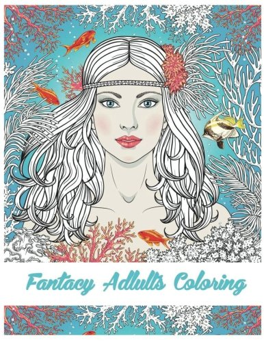 Fantasy Adults Coloring: Fairy Tale Coloirng Book/ Mermaid/ Gils (Adult Fairytale)