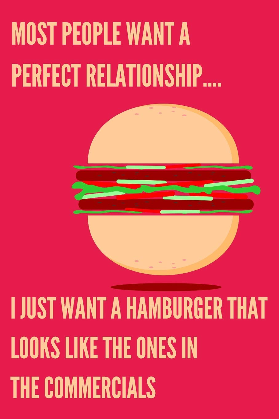 Most People Want A Perfect Relationship Funny Quotes