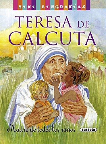 Teresa de Calcuta. Madre de todos los niños (Mini biografias nº 10)