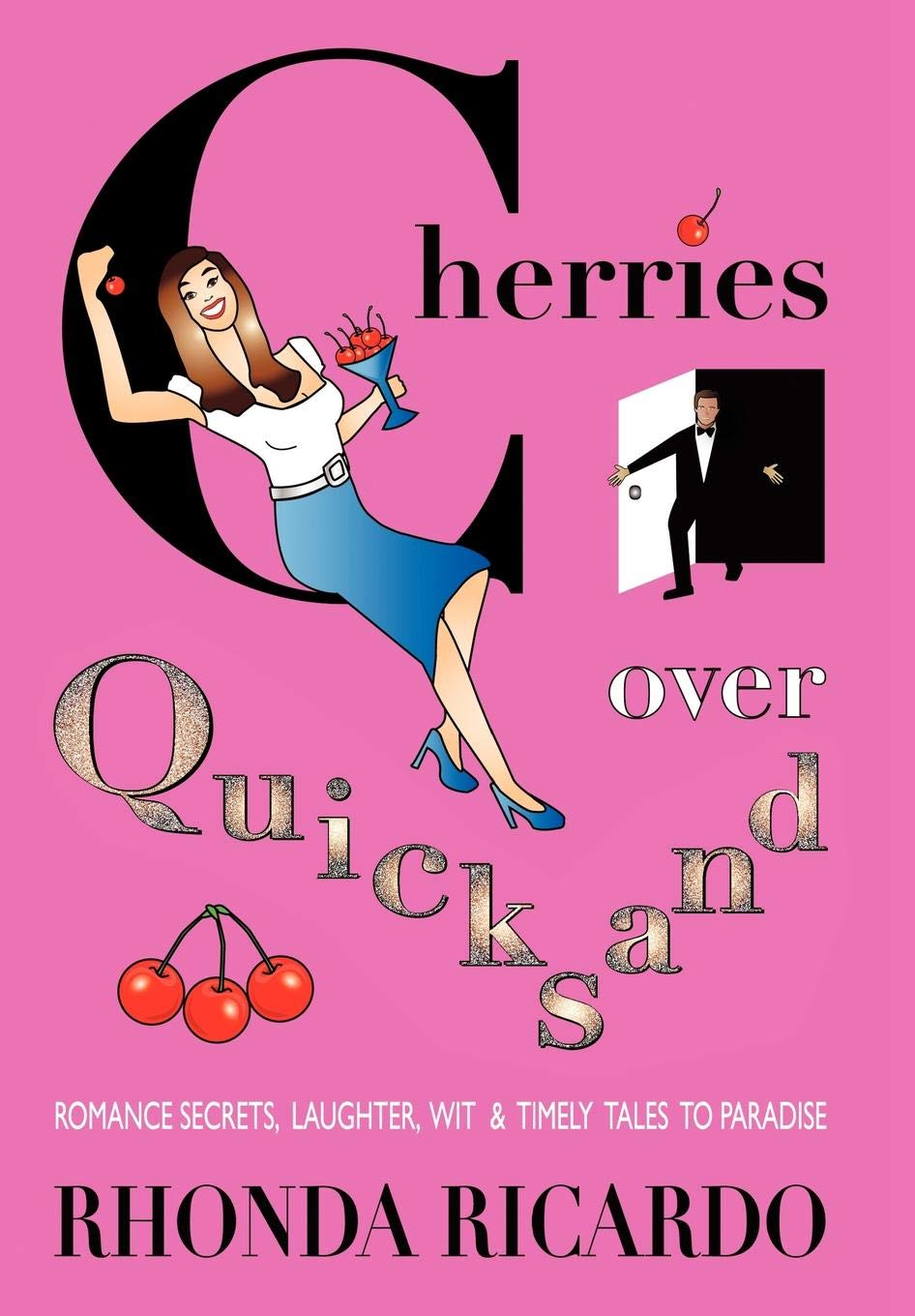 Read Cherries Over Quicksand Fun Stories From Men Who Returned To Their Resilient Women And More By Rhonda Ricardo