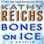 Bones on Ice: Temperance Brennan, Book 17.5   Kathy Reichs