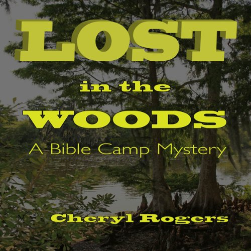 Lost in the Woods: A Bible Camp Mystery, Book 1