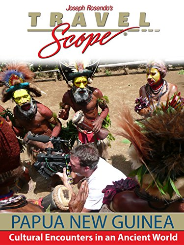 Papua New Guinea - Cultural Encounters in an Ancient World