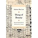 Thing of Beauty: New and Selected Works