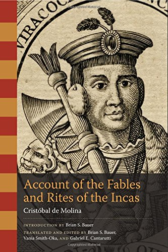 Account of the Fables and Rites of the Incas (William & Bettye Nowlin Series in Art, History and Culture of the Western Hemisphere)