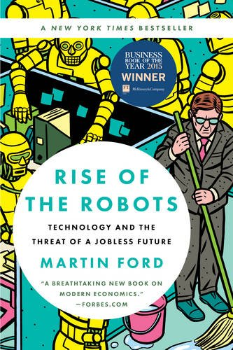Rise of the Robots: Technology and the Threat of a Jobless Future (Technology compare prices)