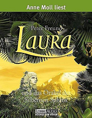 Laura und das Orakel der Silbernen Sphinx - 4 Cassetten Hörkassette – Gekürzte Ausgabe, 14. Dezember 2004 Peter Freund Lübbe Audio 3785714254 Jugendromane u. -erzählungen