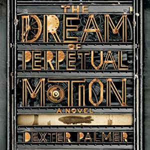 The Dream of Perpetual Motion Audiobook