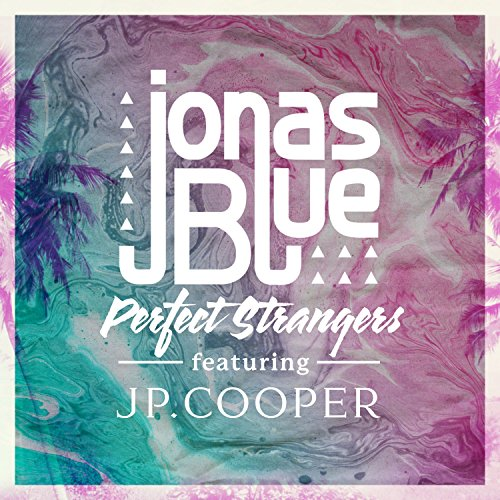 Perfect Strangers [feat. JP Cooper]