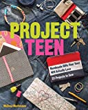Project Teen: Handmade Gifts Your Teen Will Love • 21 Projects to Sew