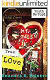 True Love: Truth Be Told (A Teenage Love Story)
