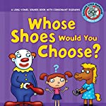 Whose Shoes Would You Choose?: A Long Vowel Sounds Book with Consonant Digraphs | Brian P. Cleary