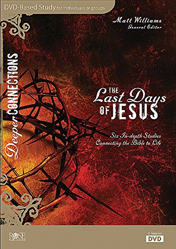 - The Last Days Of Jesus DVD-Based Bible Study - Deeper Connections Series
