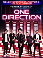 One Direction: Reaching For The Stars Part 2 - The Next Chapter