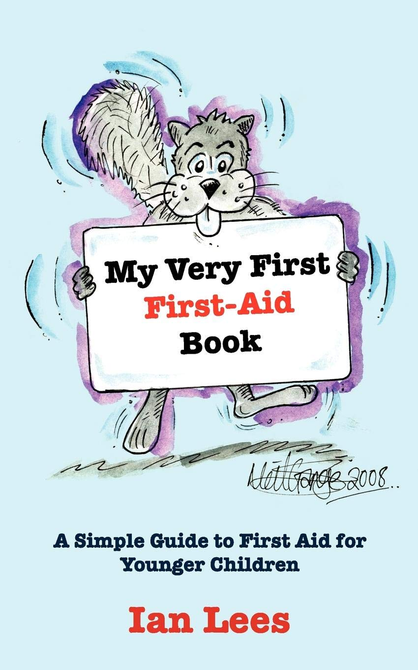 A Simple Guide to First Aid for Younger Children My Very First First-Aid Book