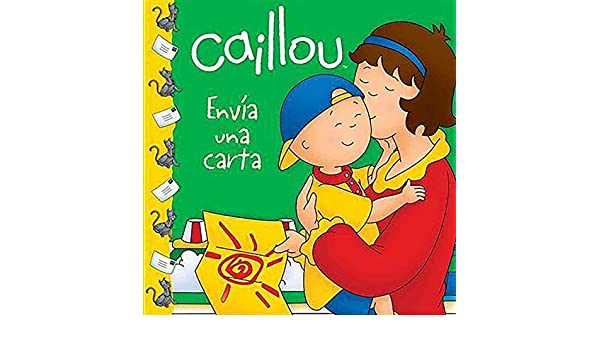 Caillou envia una carta (Caillou Clubhouse Series) (Spanish Edition): Joceline Sanschagrin: 9786071125682: Amazon.com: Books