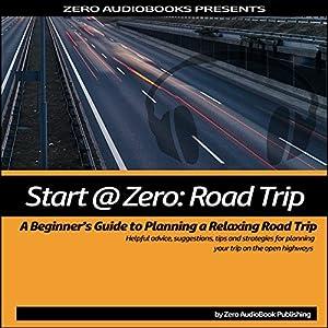 Start at Zero: Road Trip Audiobook