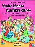 Kinder können Konflikte klären: Mediation und soziale Frühförderung im Kindergarten - ein Trainingshandbuch
