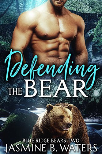 Defending the Bear (Blue Ridge Bears Book 2)