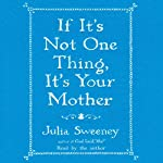 If It's Not One Thing, It's Your Mother | Julia Sweeney