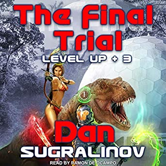 The Final Trial - Level Up - 3 - Dan Sugralinov