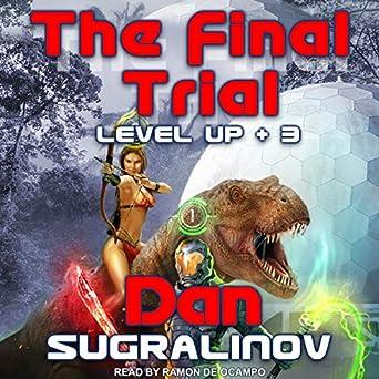 The Final Trial - Level Up - 3 - Dan Sugralinov