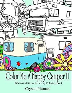 Color Me A Happy Camper II Whimsical Stress Relieving Coloring Book