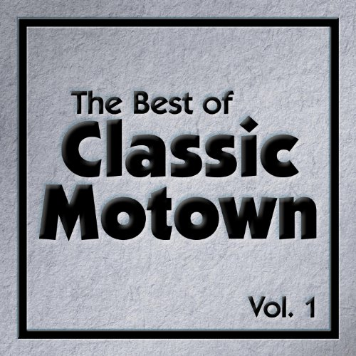 The Best Of Classic Motown Vol. 1