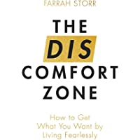The Discomfort Zone: How to Get What You Want by Living Fearlessly